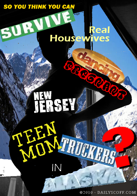 So You Think You Can Survive Real Housewives Dancing with Pregnant New Jersey Teen Mom Truckers in Alaska?